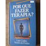 Livro: Porque Fazer Terapia? De Luiz Carlos Teixeira Freitas
