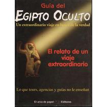 Guia Del Egipto Oculto - Solis, Jose A. / Arca De Papel