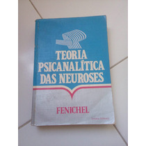 Teoria Psicanalítica Das Neuroses De Fenichel*
