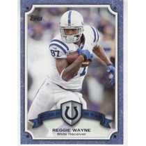 2013 Topps Legends In The Making Reggie Wayne Colts