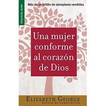 Libro Una Mujer Conforme Al Corazon De Dios - Nuevo