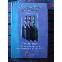 { Tres Imágenes De Mi General Adolfo Gilly Lázaro Cárdenas }