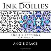 Tinta Doilies: Patrones De Angie Vol. 1