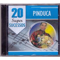 Cd Pinduca - 20 Super Sucessos Original E Lacrado Carimbó