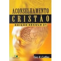 Aconselhamento Cristão, Edição Século 21- Gary Collins