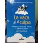 La Vaca Sin Culpa. Jaime Lopera Marta Inés Bernal.