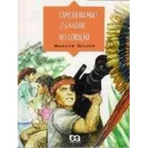 Câmera Na Mão , O Guarani No Coração
