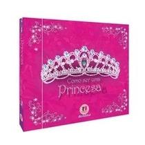 Livro Como Ser Uma Princesa