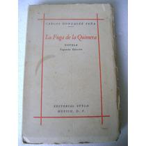 La Fuga De La Quimera. Carlos Gonzalez Peña. 1949. $199