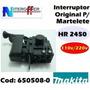 Interruptor Original P/martelete Hr 2450 110/220v Makita
