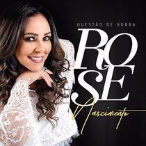 Cd + Playback Rose Nascimento - Questão De Honra (som_livre)