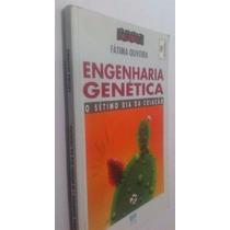Engenharia Genética - O Sétimo Dia Da Criação - Fátima Olive