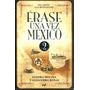Erase Una Vez En Mexico 2 - Molina / Rosas - Mr<br><strong class='ch-price reputation-tooltip-price'>$ 258<sup>00</sup></strong>