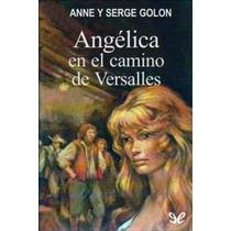 El Camino De Versalles - Anne Golon - Libro