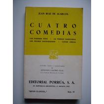 Cuatro Comedias - Juan Ruiz De Alarcón - 1992