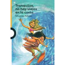 Tranquilos, No Hay Viejas En La Costa De Sebastian Pedrozo