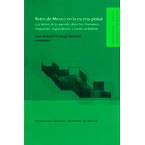 Luis Huacuja Acevedo. Retos De México En La Escena Global