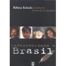 Livro Redescobrindo O Brasil * Rebeca Kristsch