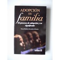 Adopción Es Familia - Mendoza Alexandry De Fuente 2004