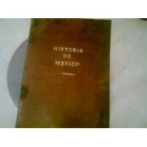 Antiguo Libro Historia De México Año 1955