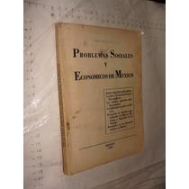 Libro Año 1945 , Problemas Sociales Y Economicos De Mexico ,