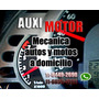 Mecanica De Moto Y Auto A Domicilio,escaneos,inyeccion