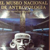El Museo Nacional De Antropología