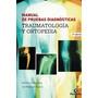 Manual De Pruebas Diagnosticas * Traumatologia Y Ortopedia