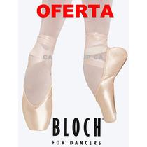 Zapatillas De Punta Ballet Bloch Importadas Varios Modelos