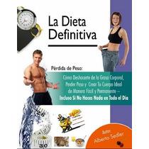 La Dieta Definitiva Bajar De Pesos Dietas