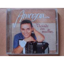 Amazan- Cd Viciado Em Mulher- 2004- Original- Lacrado!