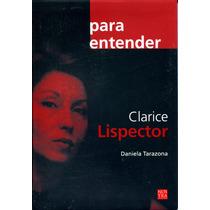 Para Entender Clarice Lispector - Daniela Tarazona / Nostra