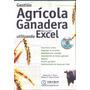 Gestión Agrícola Ganadera Utlizando Microsoft Excel