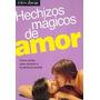 Hechizos Mágicos De Amor- Editorial Libro Amigo