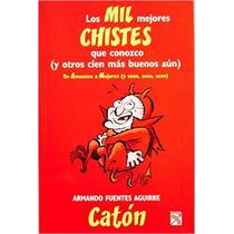 Los Mil Mejores Chistes Que Conozco Vol. 1 (spanish Edition)