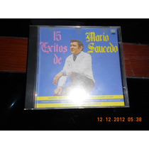 ¡mario Saucedo! 15 Exitos! ¡cd. Seminuevo,$ 190.00.1993!,dvl