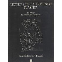Técnicas De La Expresión Plástica. El Dibujo Su...