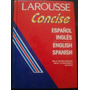 Diccionario Ingles- Español Larousse Concise Dmm.