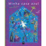 Livro Minha Casa Azul Alain Serres E Edmée Cannard