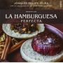 Hacer En Casa La Hamburguesa Perfecta (libros S Envío Gratis