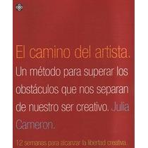 El Camino Del Artista - Julia Cameron - Creatividad - Nuevo