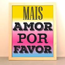 Cuadro Moderno Decoracion Con Frases Mais Amor Por Favor