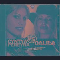 Cd Dalila / Cyntya Pereyra - Cyntya Pereyra Vs Dalila Nu