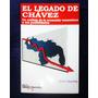 El Legado De Chávez. De José Guerra