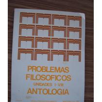 Problemas Filosóficos-u.i-viii-antología-prepa Abierta-itesm