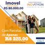 Carta De Credito P/ Imóveis 80.000 S/juros E Fixa Use O Fgts