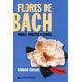 Flores De Bach Manual Práctico Y Clínico Barbara Espeche
