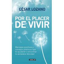 Libro Por El Placer De Vivir ~ César Lozano