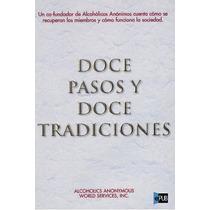 Doce Pasos Y Doce Tradiciones Alcoholicos Anonimos Libro