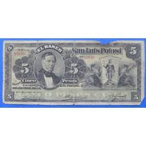 Billete México Banco De San Luis Potosí 5 Pesos 1911